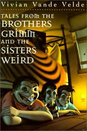 Cover of: Tales from the Brothers Grimm and the Sisters Weird | Vivian Vande Velde