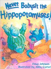 Cover of: Never Babysit the Hippopotamuses! | Doug Johnson