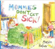 Cover of: Mommies Don't Get Sick
