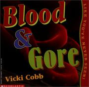 Cover of: Blood and Gore, Like You've Never Seen (Like You've Never Seen!)