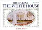 Cover of: The Story of the White House (Blue Ribbon Book)