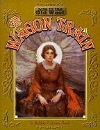 Cover of: Wagon Train (Life in the Old West) | Bobbie Kalman