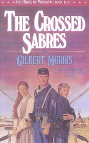Cover of: The Crossed Sabres (The House of Winslow #13) | Gilbert Morris