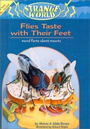 Cover of: Flies Taste With Their Feet: Weird Facts About Insects: A Weird-But-True Book (Strange World)
