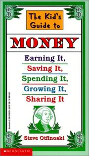 Cover of: The Kid's Guide to Money: Earning It, Saving It, Spending It, Growing It, Sharing It (Scholastic Reference)