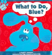 Cover of: What to Do, Blue ? | Angela C. Santomero
