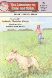 Cover of: Watch Runs Away (Adventures of Benny and Watch) | Gertrude Chandler Warner