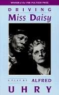Cover of: Driving Miss Daisy | Alfred Uhry