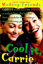 Cover of: Cool It, Carrie (Making Friends) | Kate Andrews