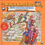 Cover of: The Magic School Bus Gets Programmed (Magic School Bus (Sagebrush)) |