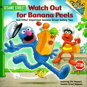 Cover of: Watch Out for Banana Peels and Other Important Sesame Street Safety Tips