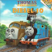 Cover of: Diesel 10 Means Trouble (Thomas and the Magic Railroad)