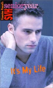 It's my life by Francine Pascal