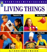 Cover of: Living Things (Starting with Science) | Andrew Mason