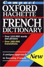 Cover of: The compact Oxford-Hachette French dictionary | edited by Marie-Hélène Corréard and Mary O'Neill.