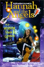 Cover of: Missing Piece in Greece (Hannah and the Angels) | Linda Keep