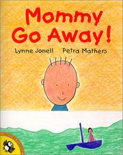 Cover of: Mommy Go Away!