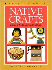 Cover of: Native Crafts | Maxine Trottier