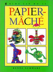 Cover of: Papiermache (Kids Can Do It) | Renee Schwarz