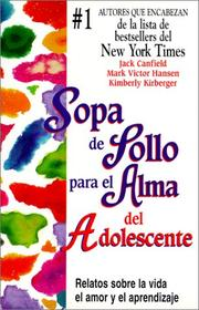 Cover of: Sopa De Polo Para El Alma Del Adolescente/Chicken Soup for the Teenage Soul (Chicken Soup for the Soul)