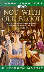 Cover of: Not With Our Blood, 1870 (Young Founders)
