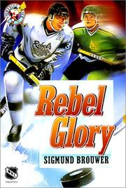 Cover of: Rebel Glory (Lightning on Ice Series) | Sigmund Brouwer