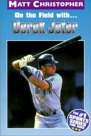 On the Field With Derek Jeter (Matt Christopher Sports Biographies)