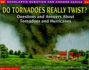 Cover of: Do Tornadoes Really Twist? | Melvin Berger