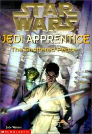 Cover of: The Shattered Peace (Star Wars: Jedi Apprentice) | Jude Watson