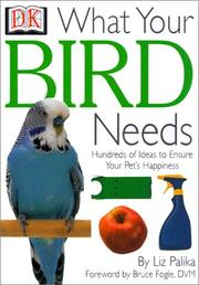 Cover of: What Your Bird Needs (What Your Pet Needs)