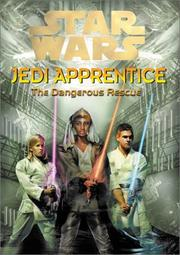 Cover of: The Dangerous Rescue (Star Wars: Jedi Apprentice)