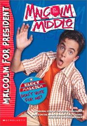 Cover of: Malcolm for President (Malcolm in the Middle)