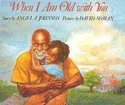 Cover of: When I Am Old with You | Angela Johnson