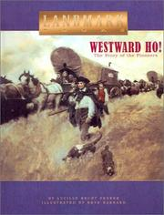 Cover of: Westward Ho: The Story of the Pioneers (Landmark Books)