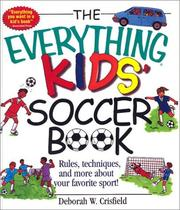 Cover of: Everything Kids' Soccer Books: Rules, Techniques, and More About Your Favorite Sport (Everything Kids')