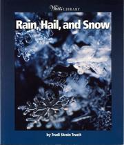 Cover of: Rain, Hail, and Snow | Trudi Trueit
