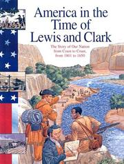 Cover of: Lewis and Clark: The Story of Our Nation from Coast to Coast, from 1801 to 1850 (America in the Time Of...)
