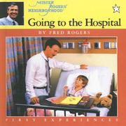 Cover of: Going to the Hospital (Mister Rogers' Neighborhood First Experiences Book (Tandem Library)_)