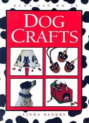 Cover of: Dog Crafts (Kids Can Do It) | Linda Hendry