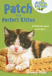 Cover of: Patch the Perfect Kitten (Kitten Friends) | Jenny Dale