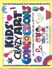 Cover of: Kids' Crazy Art Concoctions