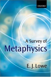 Cover of: A survey of metaphysics | Lowe, E. J.