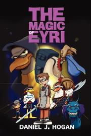 Cover of: The Magic of Eyri | Daniel, J. Hogan