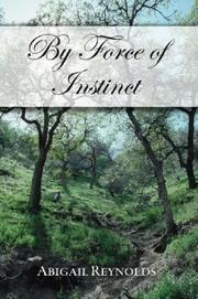 Cover of: By Force of Instinct | Abigail Reynolds
