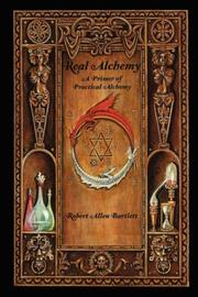 Cover of: Real Alchemy, A Primer of Practical Alchemy