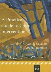 Cover of: A Practical Guide To Crisis Intervention | Alan A., Ph.D. Cavaiola