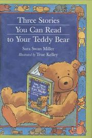 Cover of: Three stories you can read to your teddy bear | Sara Swan Miller
