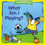 Cover of: What Am I Playing? (Good Beginnings) |