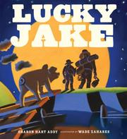 Cover of: Lucky Jake / by Sharon Hart Addy ; illustrated by Wade Zahares