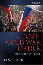 Cover of: The post Cold War order | Clark, Ian